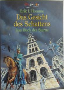 Das Gesicht des Schattens (Das Buch der Sterne, #3) - Erik L'Homme, Stefanie Mierswa