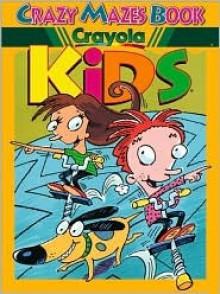 Crazy Mazes Book - Crayola Kids