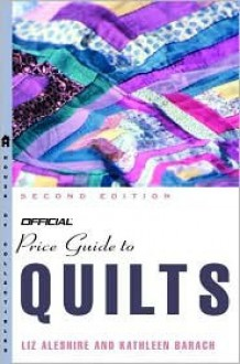 The Official Price Guide to Quilts, Edition #2 (Official Price Guide to Quilts) - Kathleen Barach