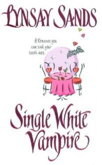 Single White Vampire (Argeneau Vampires, Book 3) - Lynsay Sands
