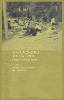 China Along the Yellow River - Cao Jinqing