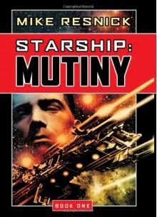 Starship: Mutiny - Mike Resnick