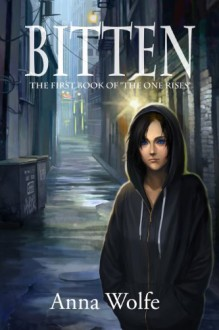 "Bitten (The First Book of ""The One Rises"") - Anna Wolfe"