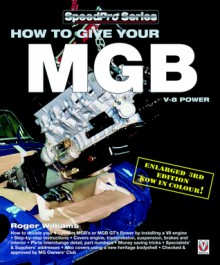 How to Give your MGB V-8 Power - Roger Williams
