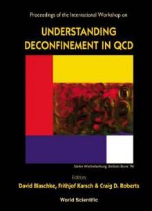 Understanding Deconfinement in QCD - Proceedings of the International Workshop - David Blaschke