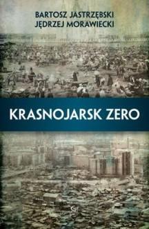Krasnojarsk zero - Jędrzej Morawiecki, Bartosz Jastrzębski