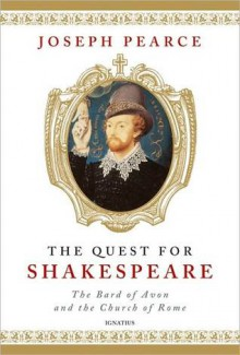The Quest for Shakespeare - Joseph Pearce