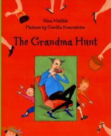 The Grandma Hunt - Nina Matthis, Elisabeth Kallick Dyssegaard, Gunilla Kvarnstrom