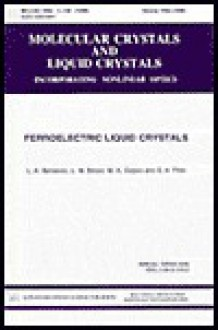 Ferroelectric Liquid Crystals (Molecular Crystals and Liquid Crystals Incorporating Nonllinear Optics Series)_ - L. A. Beresnev, L.M. Blinov, Lev Blinov, S. Pikin, M. Osipov, M.A. Osipov, S.A. Pikin