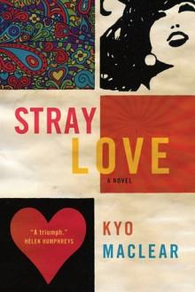 Stray Love - Kyo Maclear