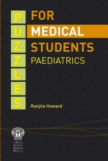 Puzzles for Medical Students: Paediatrics - Robert E. Howard