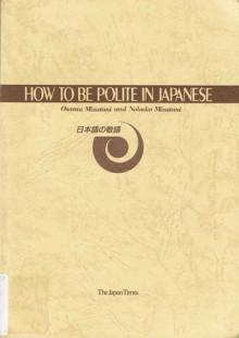How To Be Polite In Japanese - Osamu Mizutani, Nobuko Mizutani