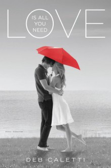 Love Is All You Need: The Nature of Jade; Wild Roses - Deb Caletti