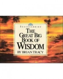 The Great Big Book of Wisdom - Brian Tracy