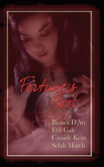 Fortune's Fool - Bianca D'Arc, Eva Gale, Cassidy Kent, Selah March