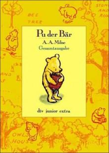 Pu der Bär - Gesamtausgabe - Harry Rowohlt, A.A. Milne