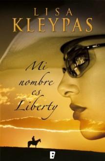Mi nombre es Liberty (B DE BOOKS) (Spanish Edition) - Lisa Kleypas