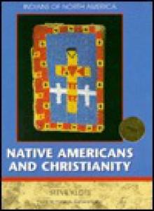 Native Americans and Christianity - Nancy Bonvillain