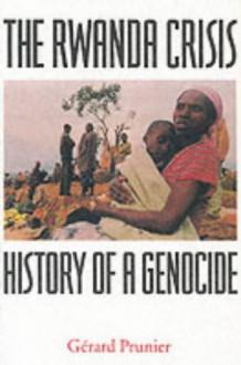 The Rwanda Crisis: History of a Genocide - Gerard Prunier
