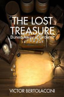 The Lost Treasure (Buried Away At Grovnor) - Victor Bertolaccini