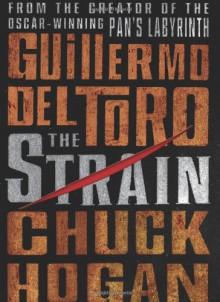 The Strain: Book One of The Strain Trilogy - Chuck Hogan; Guillermo Del Toro