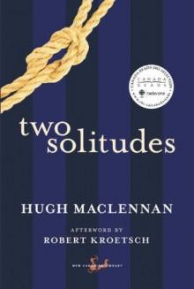 Two Solitudes (New Canadian Library) - Robert Kroetsch, Hugh MacLennan
