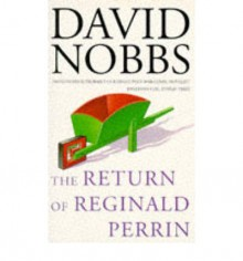 The Return of Reginald Perrin - David Nobbs