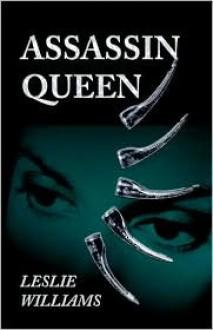 Assassin Queen - Leslie L. Williams