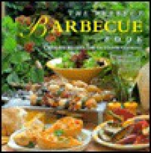 The Perfect Barbecue: Creative Recipes for Outdoor Cooking - Hermes House