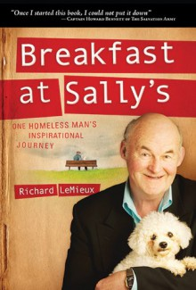 Breakfast at Sally's: One Homeless Man's Inspirational Journey - Richard LeMieux