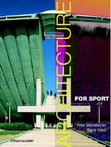 Architecture for Sport - Peter Sturzebecher, Peter Sturzebecher