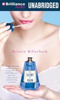 The Scent of Rain - Kristin Billerbeck, Angela Dawe
