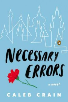 Necessary Errors - Caleb Crain