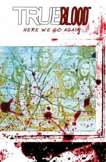 True Blood Volume 6: Here We Go Again - Michael Gaydos