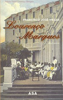 Lourenço Marques - Francisco José Viegas