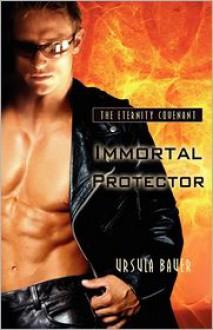 Immortal Protector - Ursula Bauer