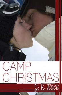 Camp Christmas - J.K. Rock
