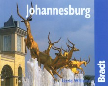 Johannesburg: The Bradt City Guide - Lizzie Williams, Mike Cadman