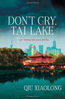 Don't Cry, Tai Lake - Qiu Xiaolong