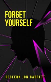Forget Yourself - Redfern Jon Barrett
