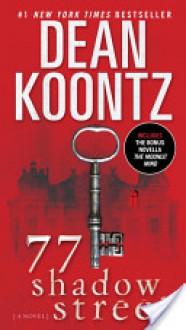 77 Shadow Street (with bonus novella The Moonlit Mind) - Dean Koontz