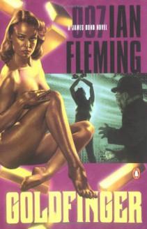 Goldfinger: James Bond 007 - Ian Fleming