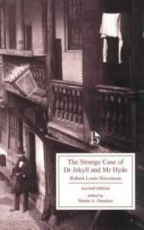 The Strange Case of Dr. Jekyll and Mr. Hyde - Robert Louis Stevenson, Martin A. Danahay