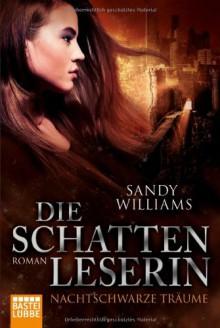 Nachtschwarze Träume - Sandy Williams, Kerstin Fricke