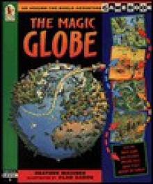 The Magic Globe: An Around-the-World Adventure Game - Heather Maisner, Alan Baron