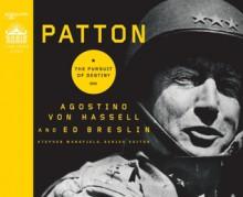 Patton: The Pursuit of Destiny - Agostino von Hassell, William Dufris, William Dufruis