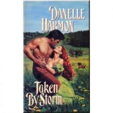 Taken by Storm - Danelle Harmon