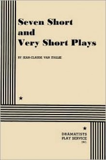 Seven Short and Very Short Plays - Jean-Claude van Itallie