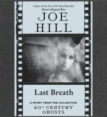 Last Breath (Audio) - Joe Hill