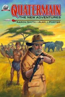 Quatermain-The New Adventures (Volume 1) - Alan J. Porter